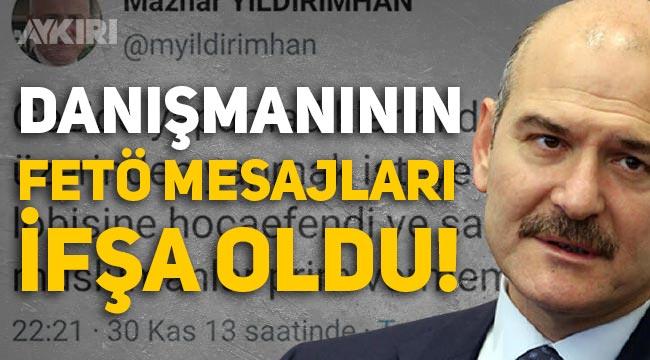 Süleyman Soylu'nun danışmanı Mazhar Yıldırımhan'ın FETÖ mesajları ifşa oldu