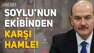Süleyman Soylu'nun ekibinden karşı hamle!