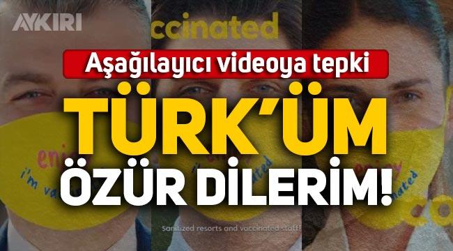 """Turizm Bakanlığı'nın """"Biz aşılandık"""" maskeli videosuna tepki: """"Türk'üm özür dilerim!"""""""