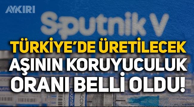 Türkiye'de üretilecek Sputnik V aşısının koruma oranı belli oldu