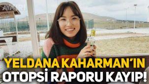 Yeldana Kaharman'ın otopsi raporu kayıp!