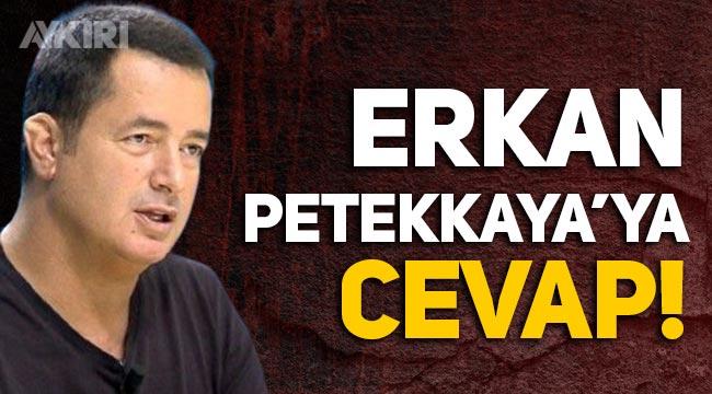 Acun Ilıcalı'dan Erkan Petekkaya'ya cevap!