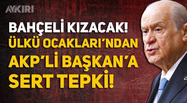 AKP'li Başkana Ülkü Ocakları'ndan tepki