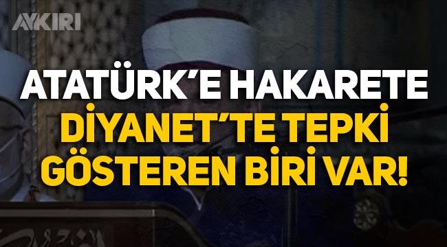 Ayasofya'da Atatürk'e hakarete Diyanet'te tepki gösteren biri var!