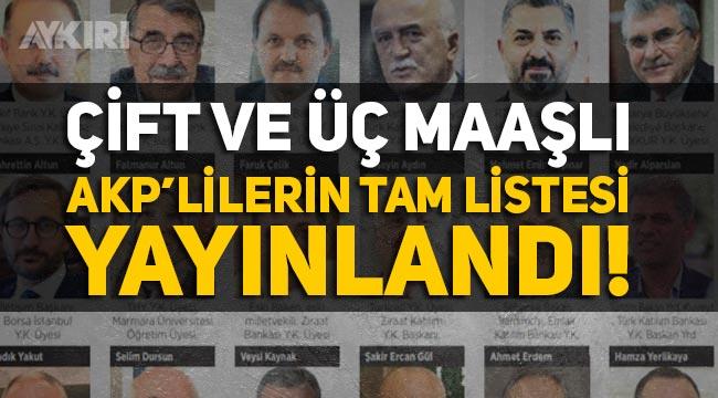 Çift ve üç maaşlı AKP'lilerin tam listesi!