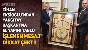 Cihan Ekşioğlu'ndan Yargıtay Başkanı'na el yapımı tablo