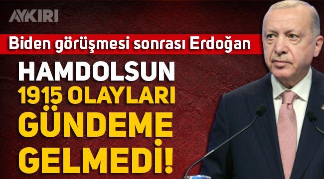"""Erdoğan Biden görüşmesi nasıl geçti? Erdoğan'dan 1915 sorusuna yanıt: """"Hamdolsun hiç gündeme gelmedi"""""""