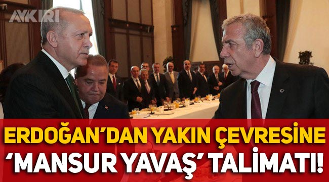 """Erdoğan'dan yakın çevresine 'Mansur Yavaş' talimatı: """"Sessiz kalın"""""""