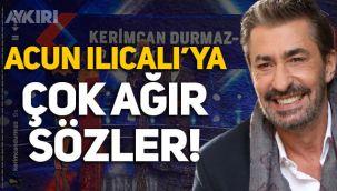 Erkan Petekkaya'dan Acun Ilıcalı'ya çok ağır sözler!