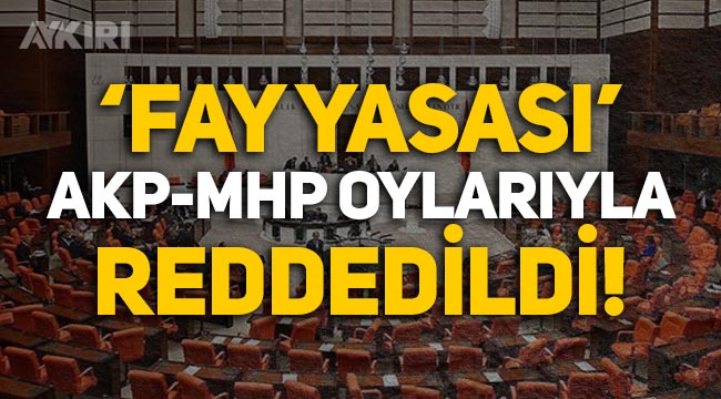 'Fay Yasası' AKP ve MHP'nin oylarıyla reddedildi!