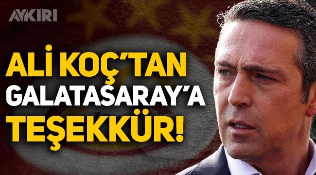 Fenerbahçe Başkanı Ali Koç'tan Galatasaray'a teşekkür