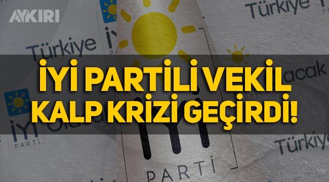 İYİ Parti milletvekili Hüseyin Örs kalp krizi geçirdi!