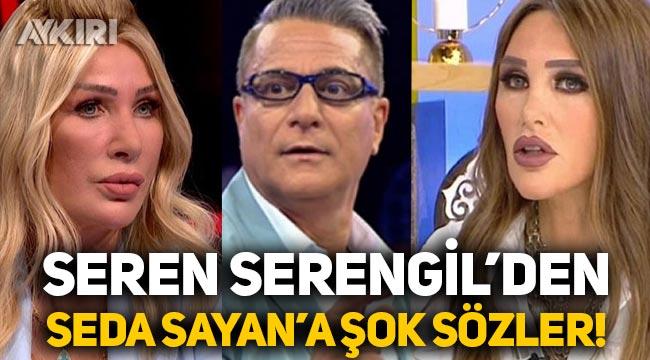Mehmet Ali Erbil ile Seda Sayan kavgasına Seren Serengil de dahil oldu!