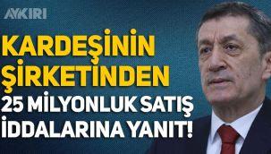 Milli Eğitim Bakanı Ziya Selçuk'tan 'kardeşinin şirketinden bakanlığa 25 milyonluk satış' iddialarına yanıt