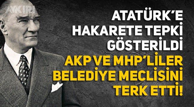 """Muğla Büyükşehir Belediyesi'nde skandal: """"Atatürk'e hakarete tepki gösterildi AKP ve MHP'liler terk etti"""""""