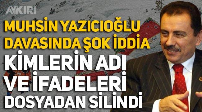 'Muhsin Yazıcıoğlu' davasında çarpıcı iddia: Kimlerin adı ve ifadeleri dosyadan silindi?