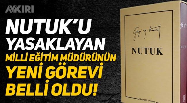 Nutuk'u yasaklayan Çamlıyayla Milli Eğitim Müdürü, aynı şehre öğretmen olarak atandı!