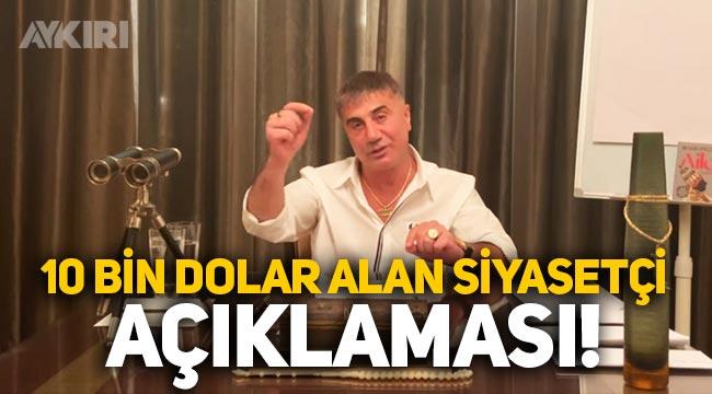 """Sedat Peker'den """"10 bin dolar alan siyasetçi"""" açıklaması"""