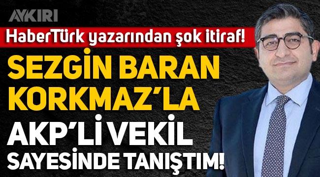 Sevilay Yılman: Sedat Peker'in bahsettiği Sezgin Baran Korkmaz ile AKP'li bir vekil aracılığı ile tanıştım