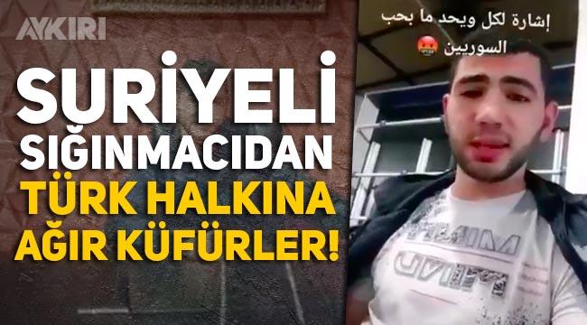 Suriyeli sığınmacı TikTok'ta Türk halkına küfür etti