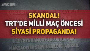 TRT'de milli maç öncesi Kanal İstanbul propagandası
