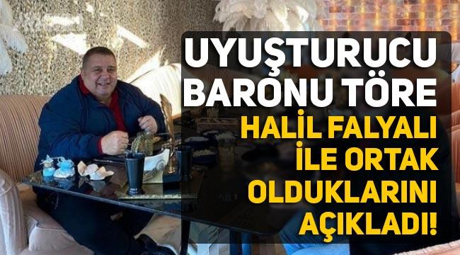 """Uyuşturucu Baronu Behçet Töre'den Halil Falyalı açıklaması: """"Uyuşturucu işini birlikte yapıyorduk"""""""