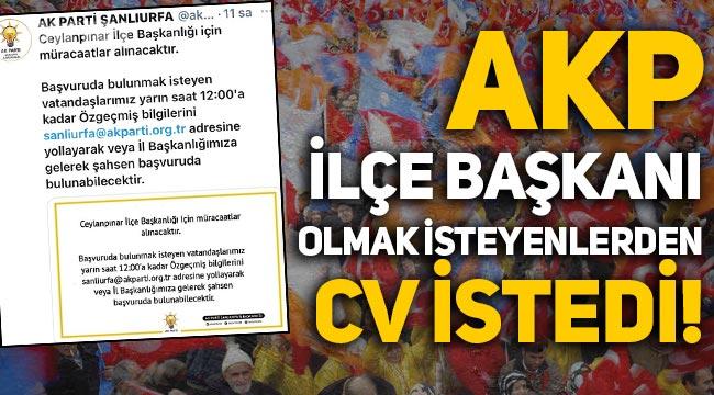 AKP ilçe başkanı bulabilmek için sosyal medyadan 'CV' istedi!