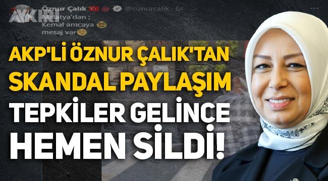 AKP'li Öznur Çalık'tan skandal paylaşım: Tepki geldi, hemen sildi!