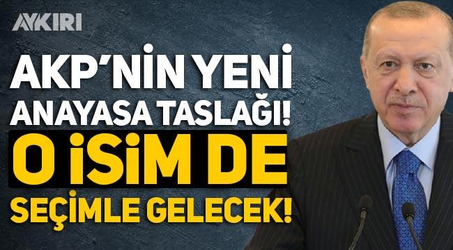 AKP'nin Anayasa çalışması: Cumhurbaşkanı Yardımcısı da seçimle gelecek!