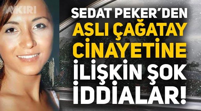 Aslı Çağatay Kimdir, Neden Öldürüldü? Sedat Peker'den Aslı Çağatay Cinayetine İlişkin Çarpıcı İddialar
