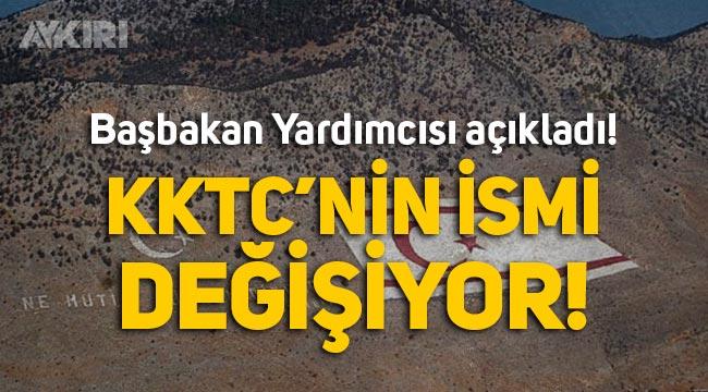 Başbakan Yardımcısı açıkladı: KKTC'nin ismi değişiyor!
