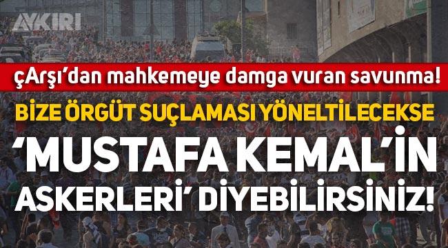 Beşiktaş'ın çArşı grubundan savunma: Örgüt suçlaması yöneltilecekse 'Mustafa Kemal'in askerleri' diyebilirsiniz