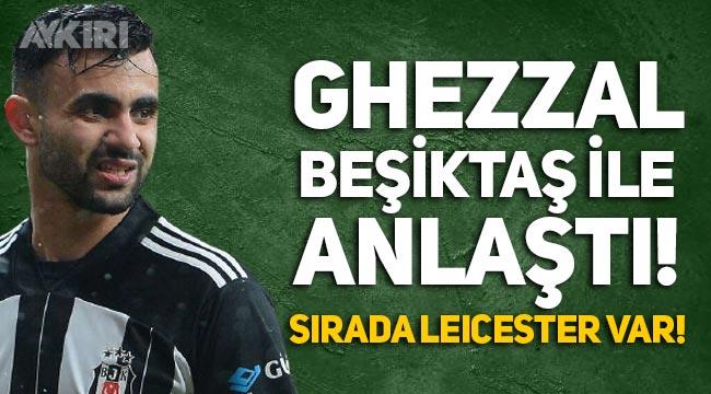 Beşiktaş, Rachid Ghezzal ile anlaştı, sırada Leicester City var