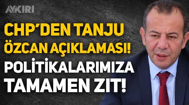 """CHP'den Tanju Özcan açıklaması: """"Parti politikalarımız ile taban tabana zıttır!"""""""