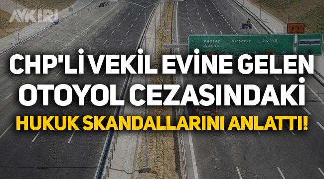 CHP'li Ömer Fethi Gürer, Niğde Otoyolu'ndan kaçak geçtiği gerekçesiyle icraya verildi!
