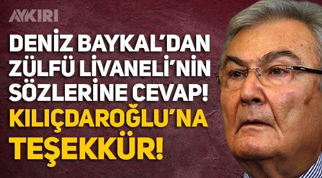 Deniz Baykal'dan Zülfü Livaneli'ne cevap, Kemal Kılıçdaroğlu'na teşekkür!