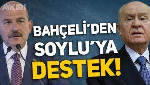 Devlet Bahçeli'den Süleyman Soylu'ya açık destek!