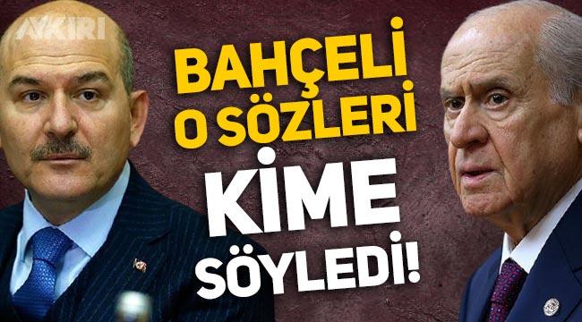 Devlet Bahçeli, Süleyman Soylu hakkındaki sözlerini kime söyledi? AKP'de Soylu gerginliği!