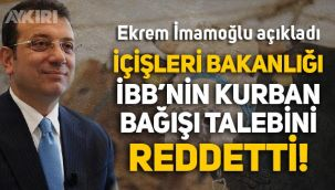 Ekrem İmamoğlu duyurdu: İBB'nin kurban bağışı talebini İçişleri Bakanlığı reddetti!