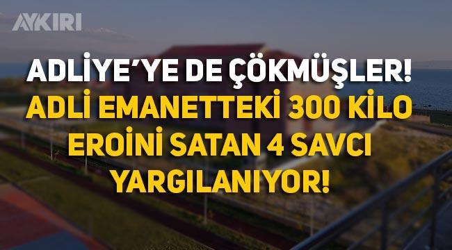 Erciş Adliyesi emanetindeki uyuşturucuları satan 4 savcı yargılanıyor!