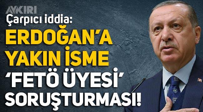 Erdoğan'a yakın isim olan Abdulkadir Konukoğlu'na FETÖ soruşturması iddiası!