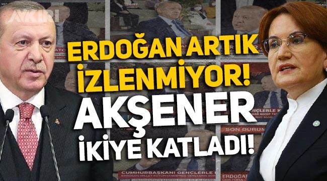 Erdoğan artık izlenmiyor: Akşener, Erdoğan'ı ikiye katladı!