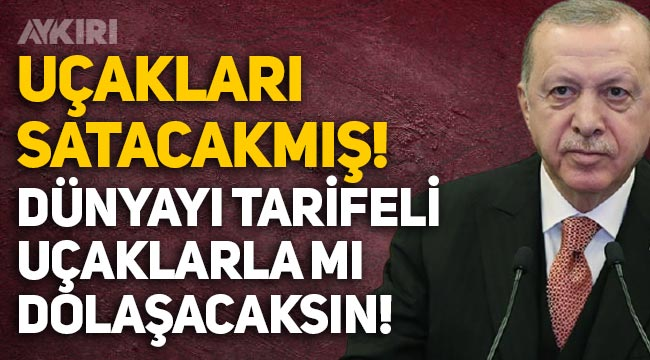 """Erdoğan'dan Kılıçdaroğlu'na: """"Neymiş, uçakları satacakmış, dünyayı tarifeli uçaklarla mı dolaşacaksın?"""""""