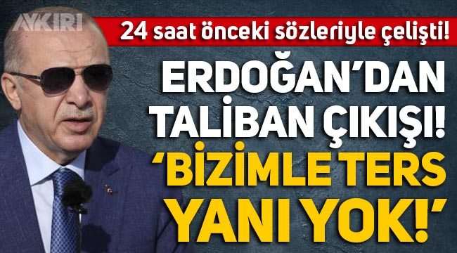 """Erdoğan'dan Taliban açıklaması: """"Bizimle ters yanı yok"""""""
