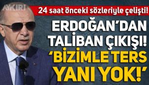 Erdoğan'dan Taliban açıklaması:
