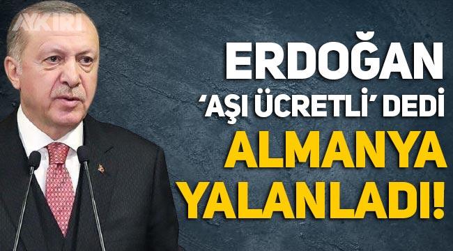 """Erdoğan'ın """"Aşıyı parayla yapıyorlar"""" sözlerine Almanya'dan yalanlama!"""