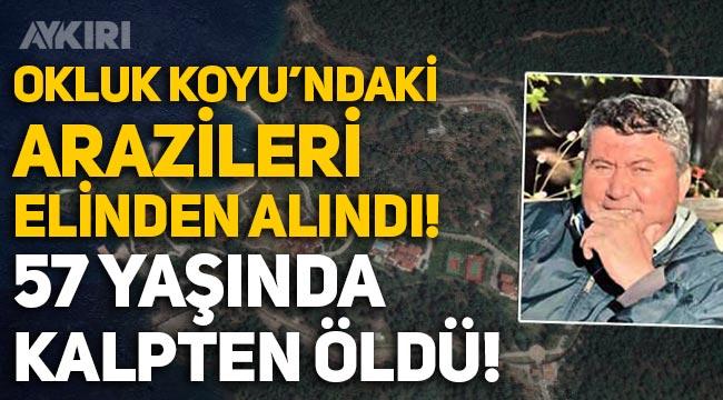 Erdoğan'ın Yazlık Sarayı'nın yapıldığı Okluk Koyu'ndaki arazileri elinden alınan Turgut Yücel, 57 yaşında kalpten öldü!