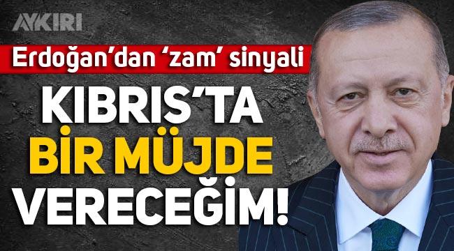 Erdoğan: Kıbrıs'ta bir müjde vereceğim