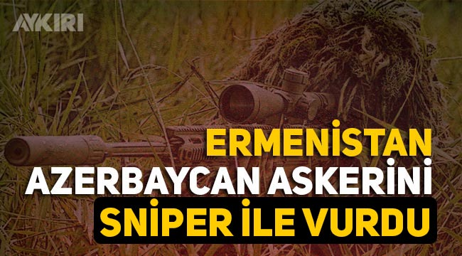 Ermenistan askerleri Azerbaycan'a ateş açtı!