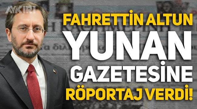 Fahrettin Altun, Yunan gazetesine röportaj verdi
